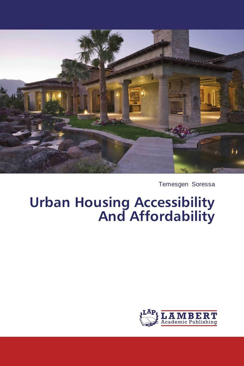 Urban Housing Accessibility And Affordability land tenure housing and low income earners