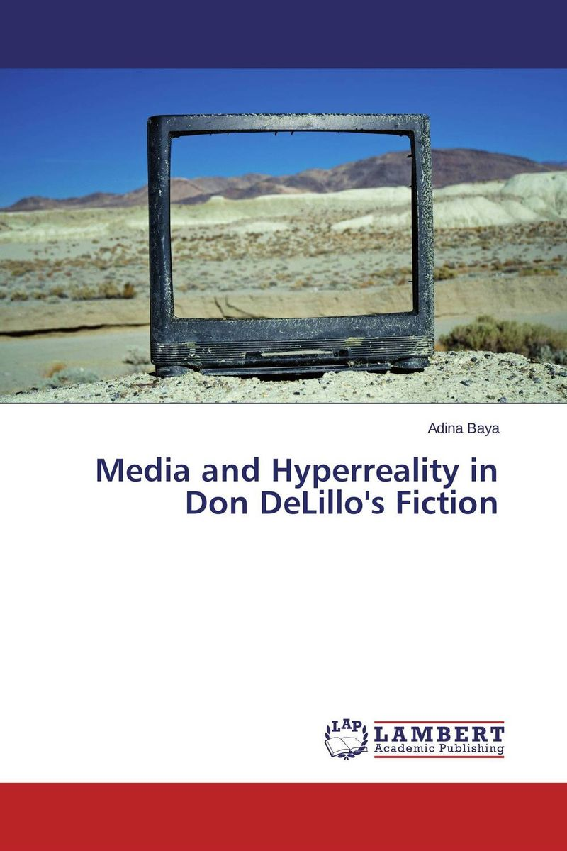 Media and Hyperreality in Don DeLillo's Fiction don freeman quiet there s a canary in the library