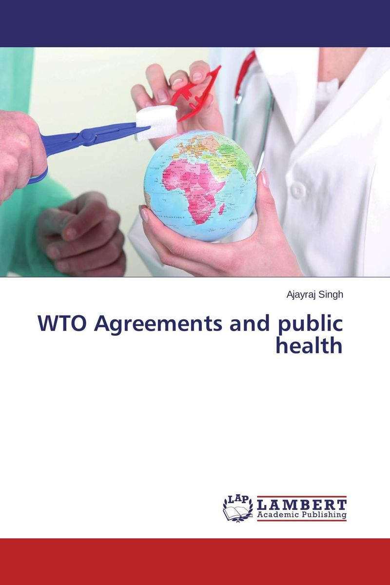 WTO Agreements and public health masiku tepa banda regional trade agreements