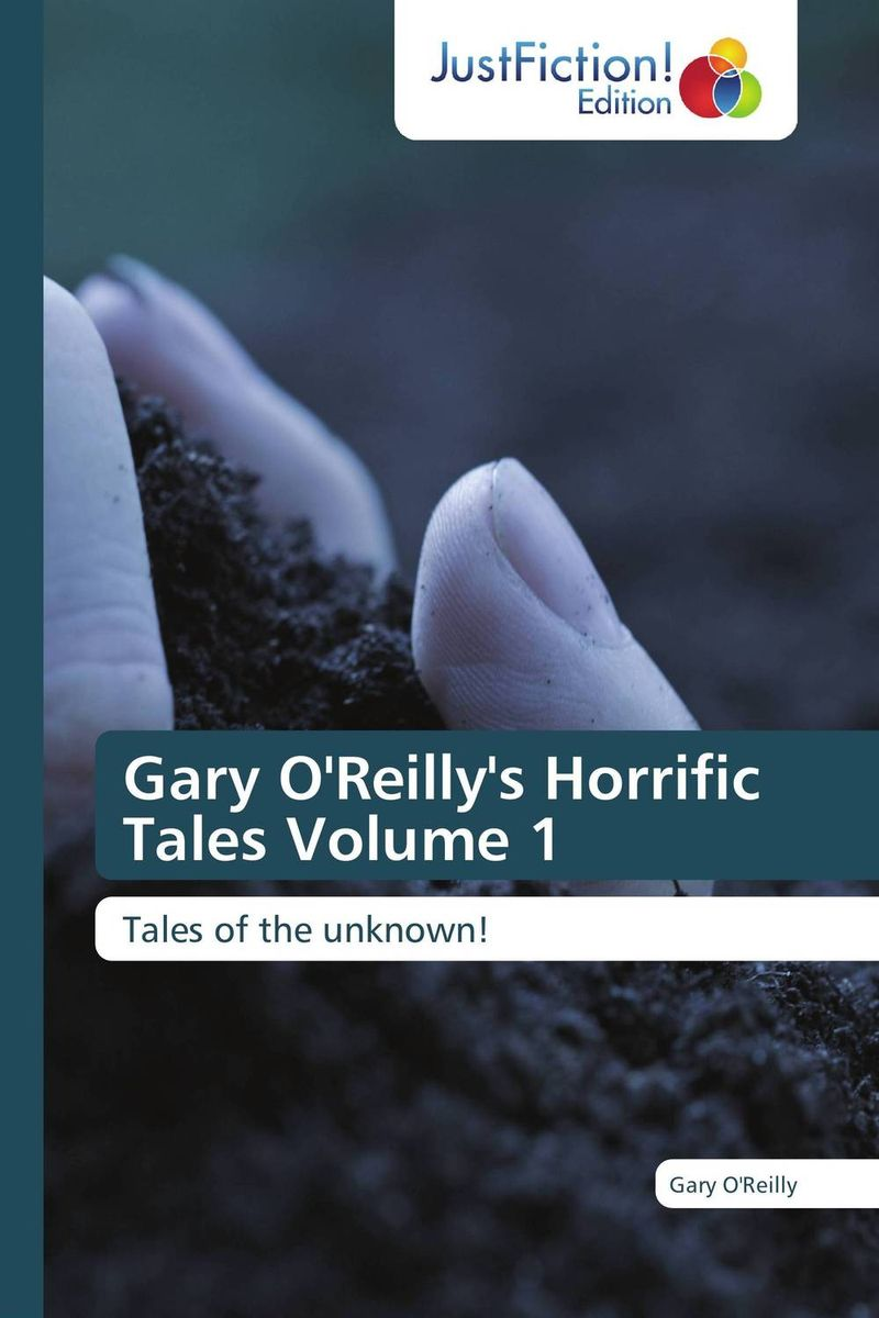Gary O'Reilly's Horrific Tales Volume 1 gary w cordner police administration