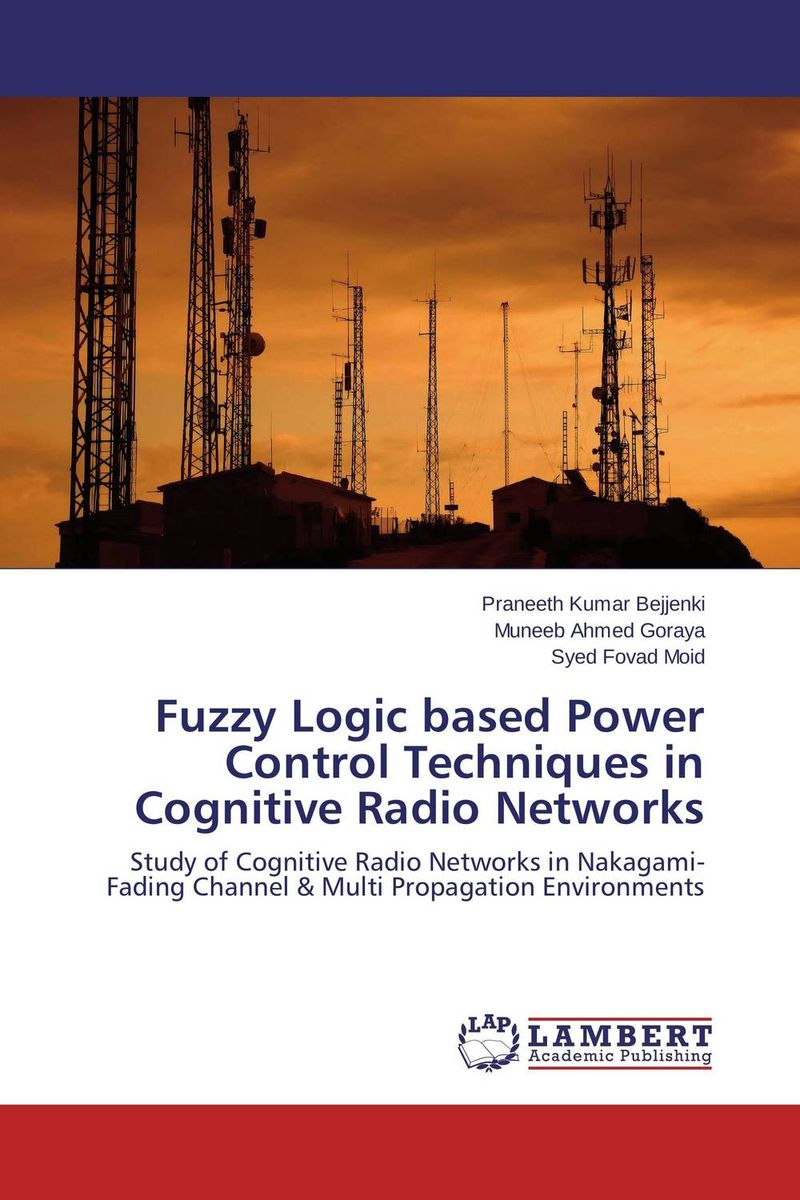 Fuzzy Logic based Power Control Techniques in Cognitive Radio Networks fuzzy logic supervisory control of discrete event system