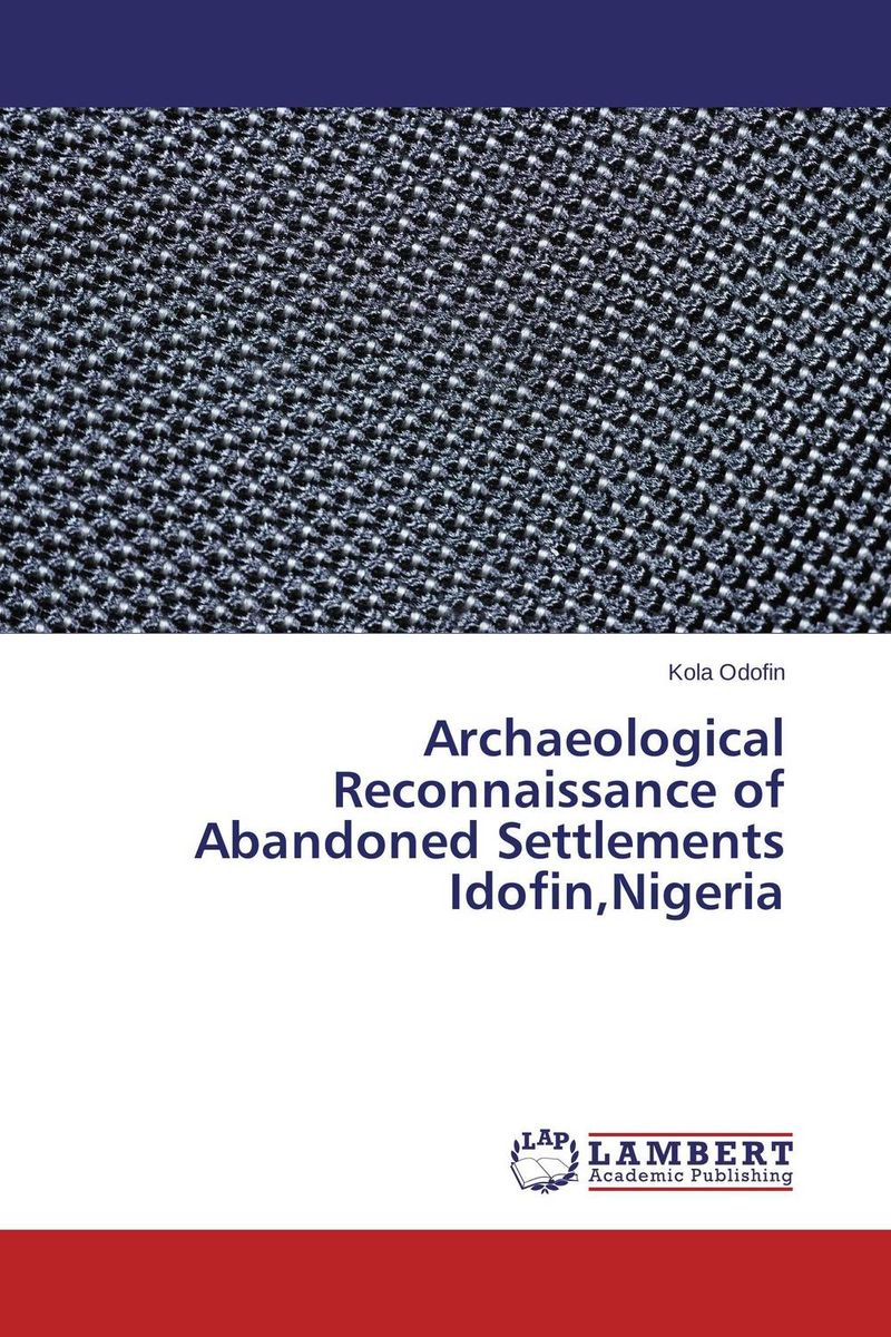 Archaeological Reconnaissance of Abandoned Settlements Idofin,Nigeria abandoned villages