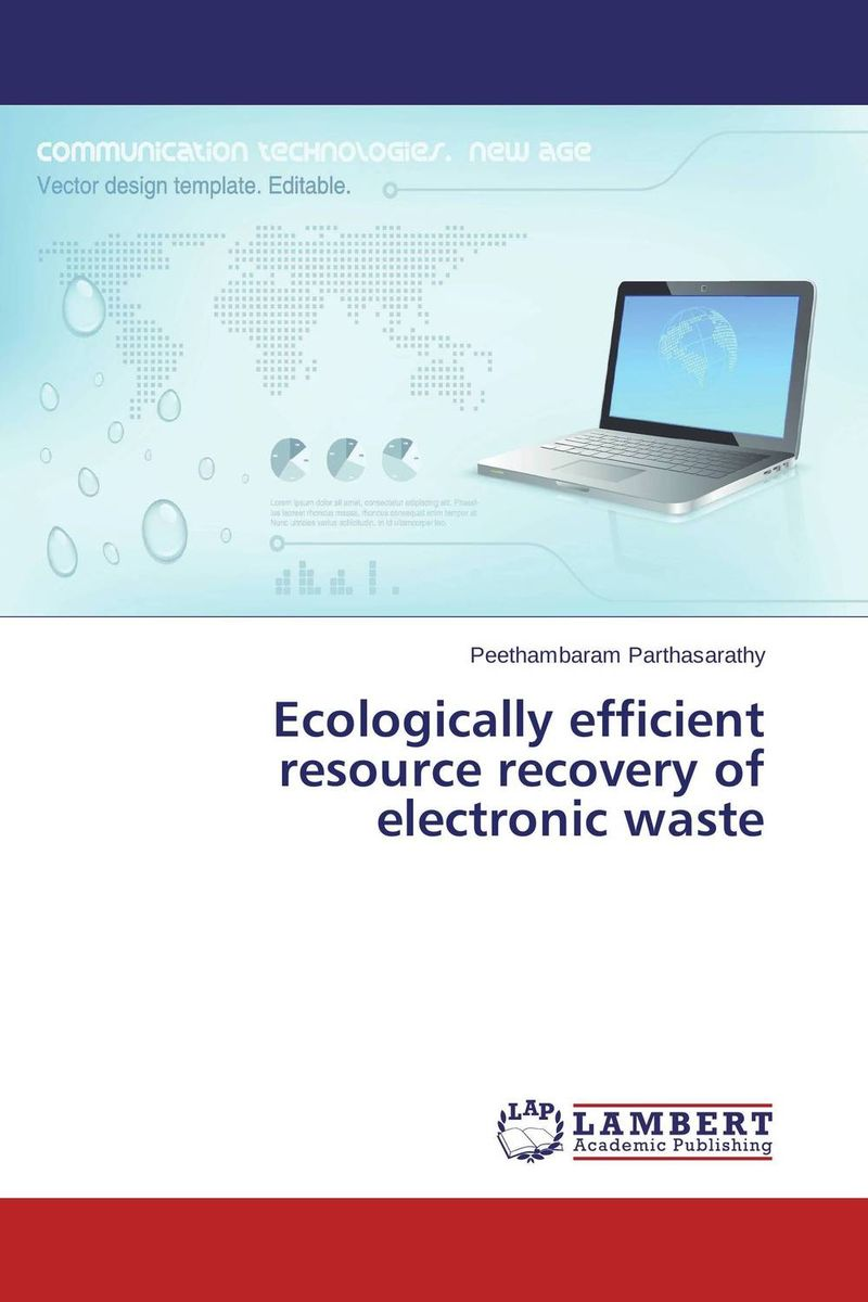 Ecologically efficient resource recovery of electronic waste recovery of metals from sludges and wastewaters