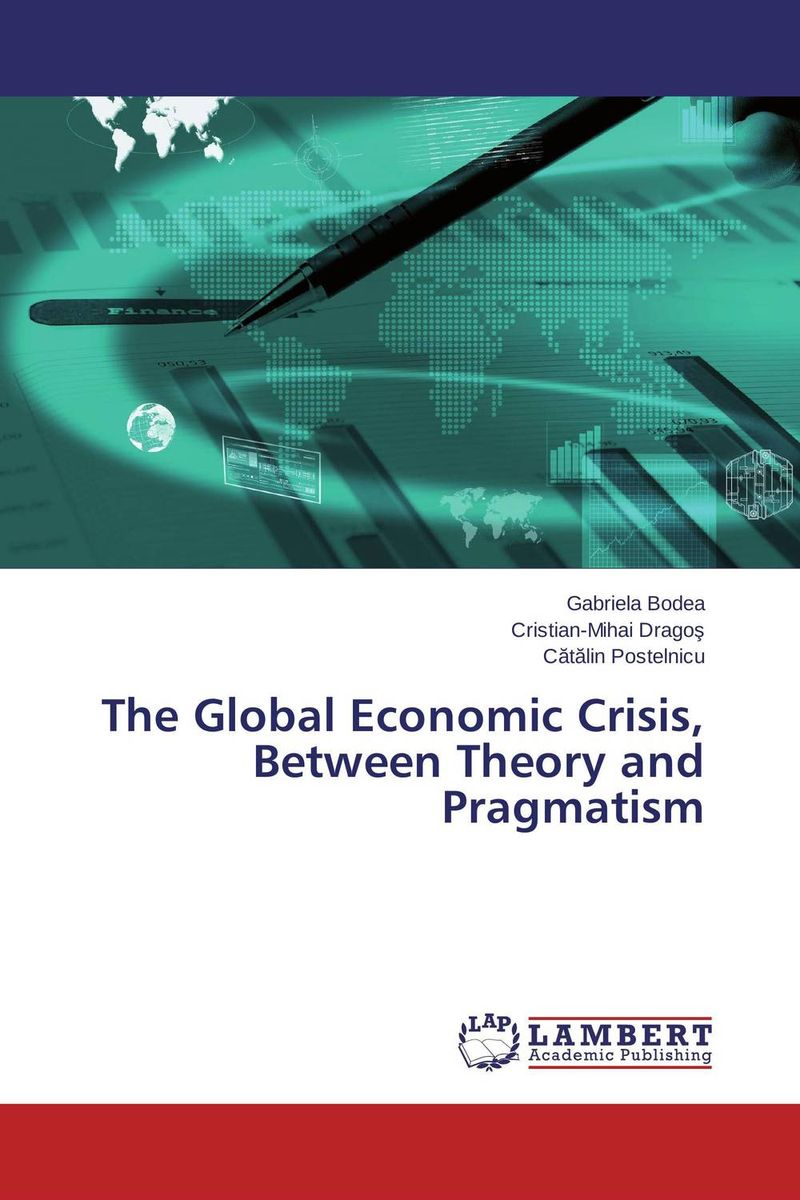 The Global Economic Crisis, Between Theory and Pragmatism kenneth fisher l debunkery learn it do it and profit from it seeing through wall street s money killing myths