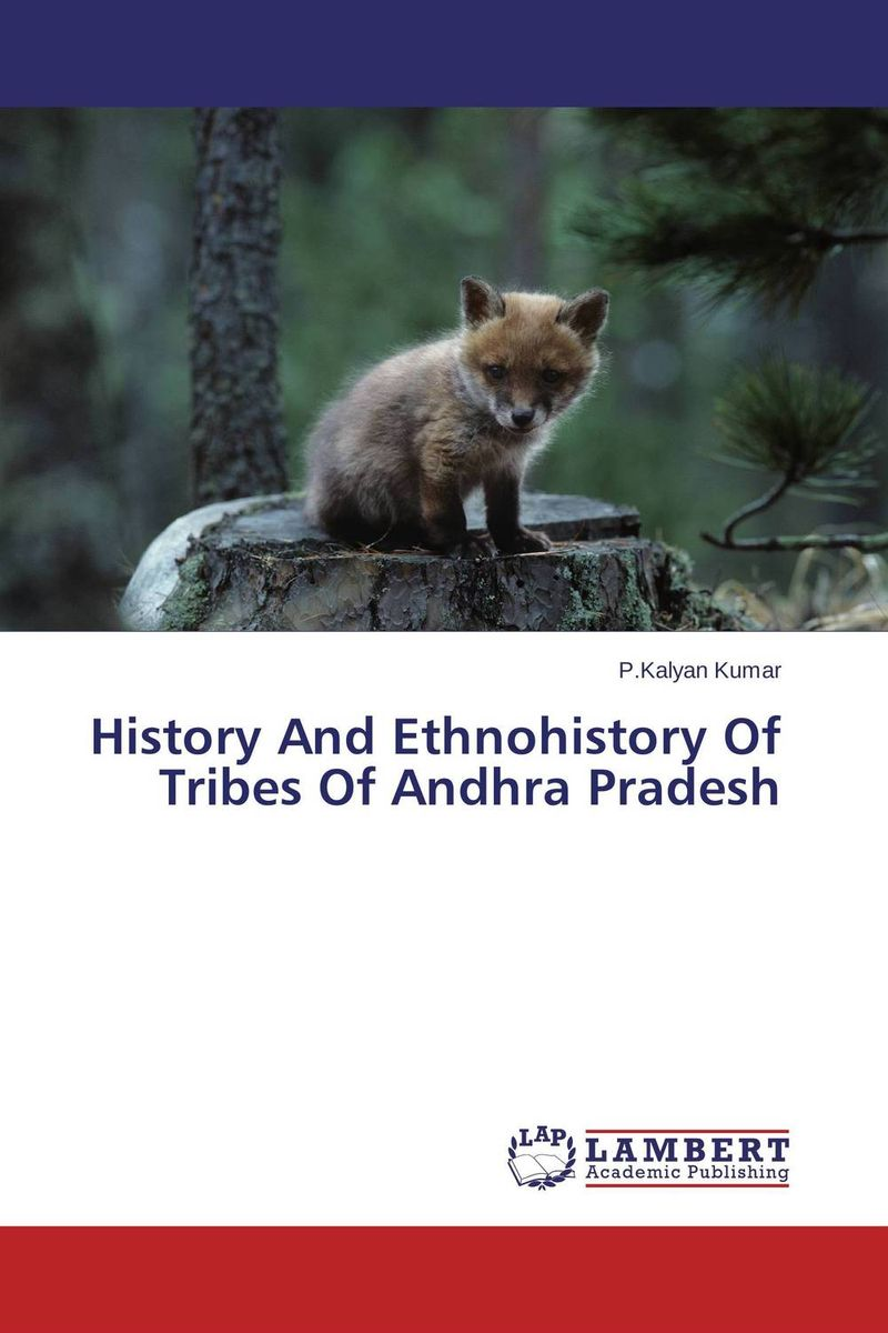 History And Ethnohistory Of Tribes Of Andhra Pradesh bir pal singh social inequality and exclusion of scheduled tribes in india