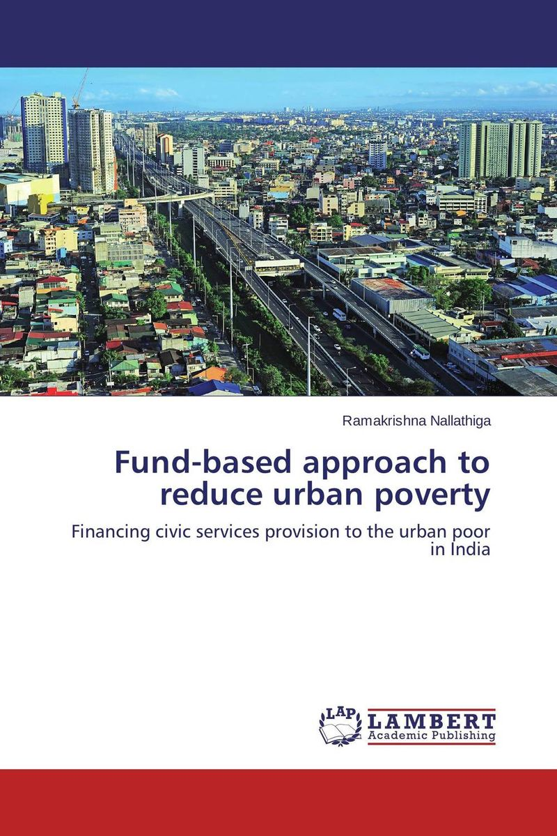 Fund-based approach to reduce urban poverty peter w murathimme mburu values based urban services for the poor