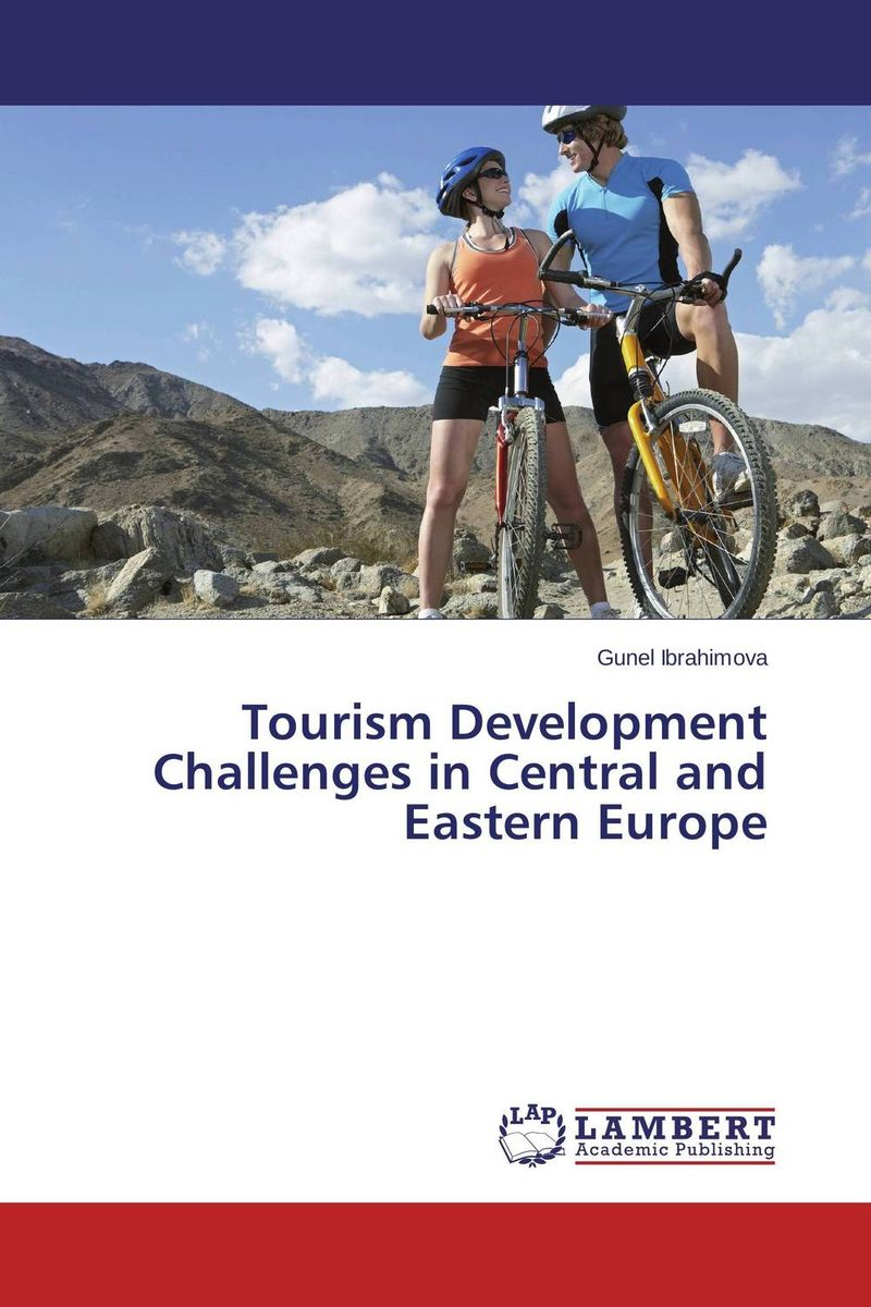 Tourism Development Challenges in Central and Eastern Europe olorunfemi samuel oluwaseyi tourism development in nigeria