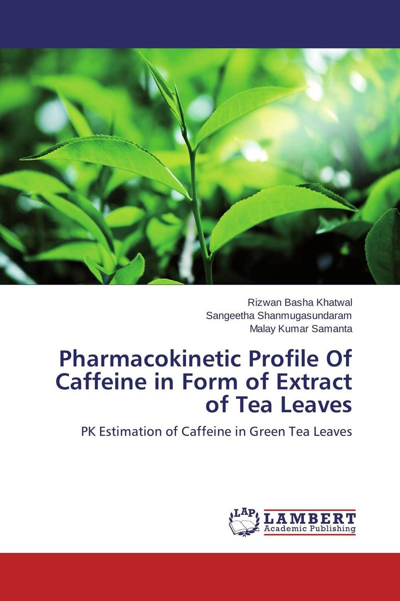 Pharmacokinetic Profile Of Caffeine in Form of Extract of Tea Leaves 1kg broadleaf holly leaf chinese herbal flower tea tisane caffeine free 100