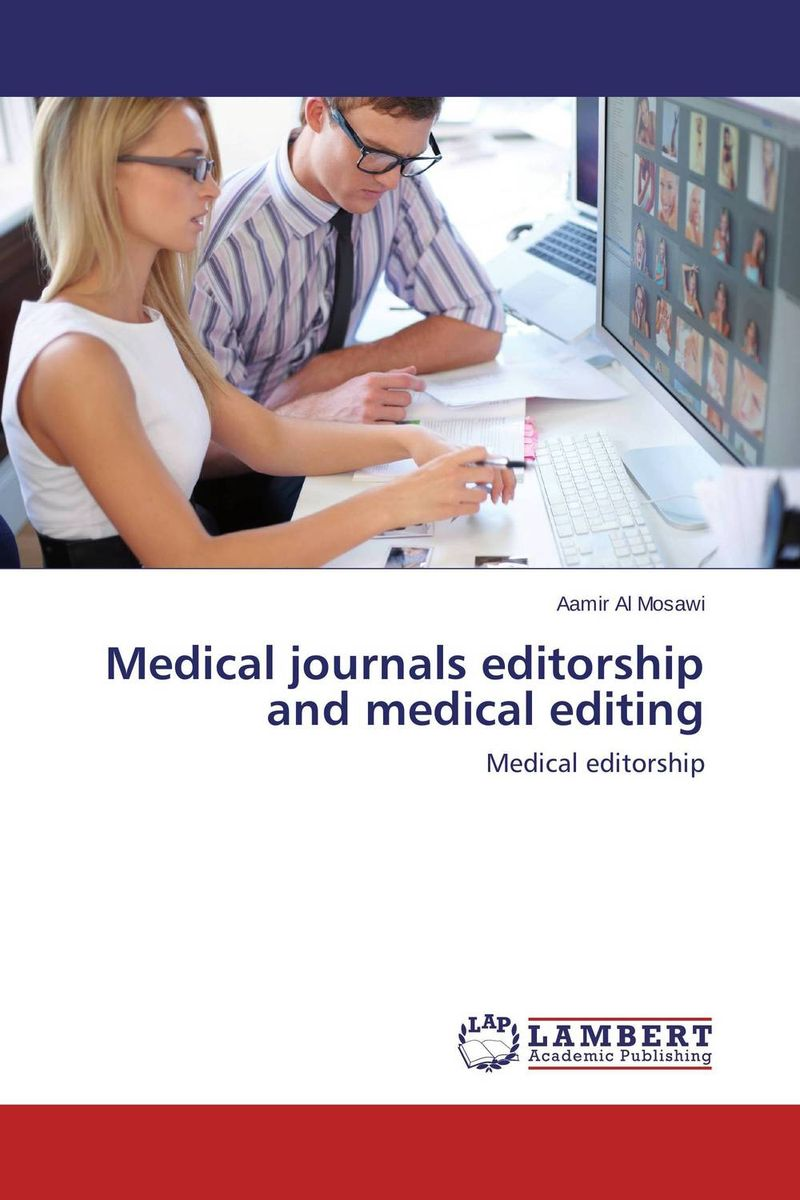 Medical journals editorship and medical editing aamir al mosawi medical journals editorship and medical editing