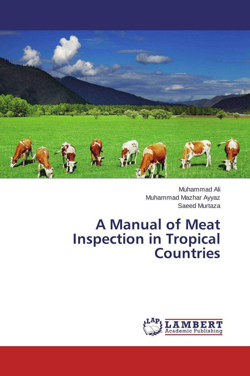A Manual of Meat Inspection in Tropical Countries belousov a security features of banknotes and other documents methods of authentication manual денежные билеты бланки ценных бумаг и документов