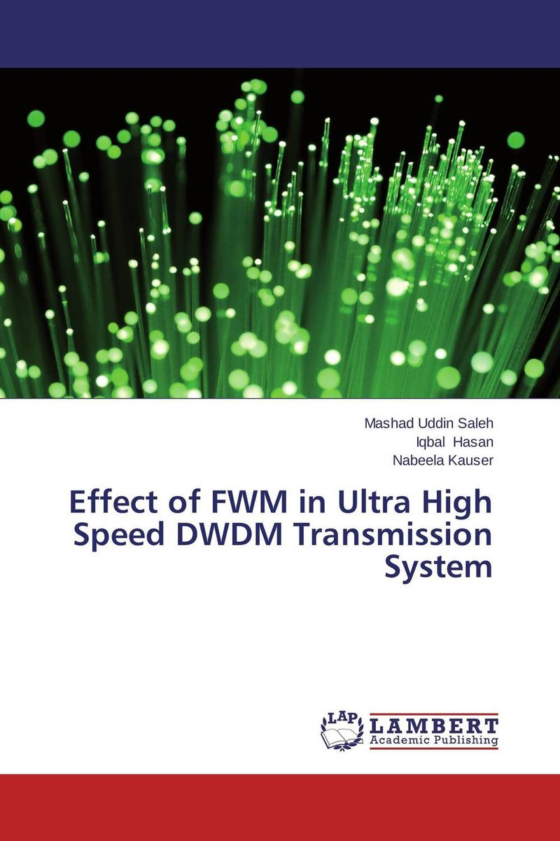Effect of FWM in Ultra High Speed DWDM Transmission System optical fiber transmission systems based on mode division multiplexing