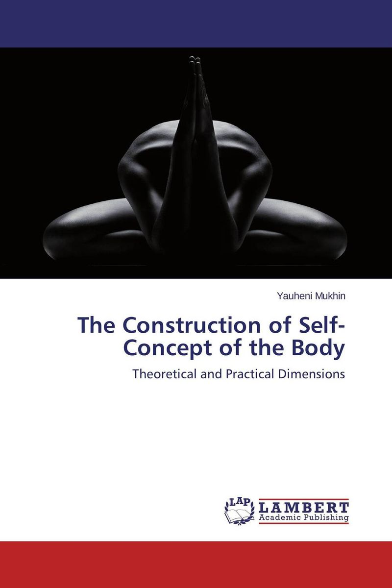 The Construction of Self­-Concept of the Body the art of shaving дорожный набор с помпой carry on сандал