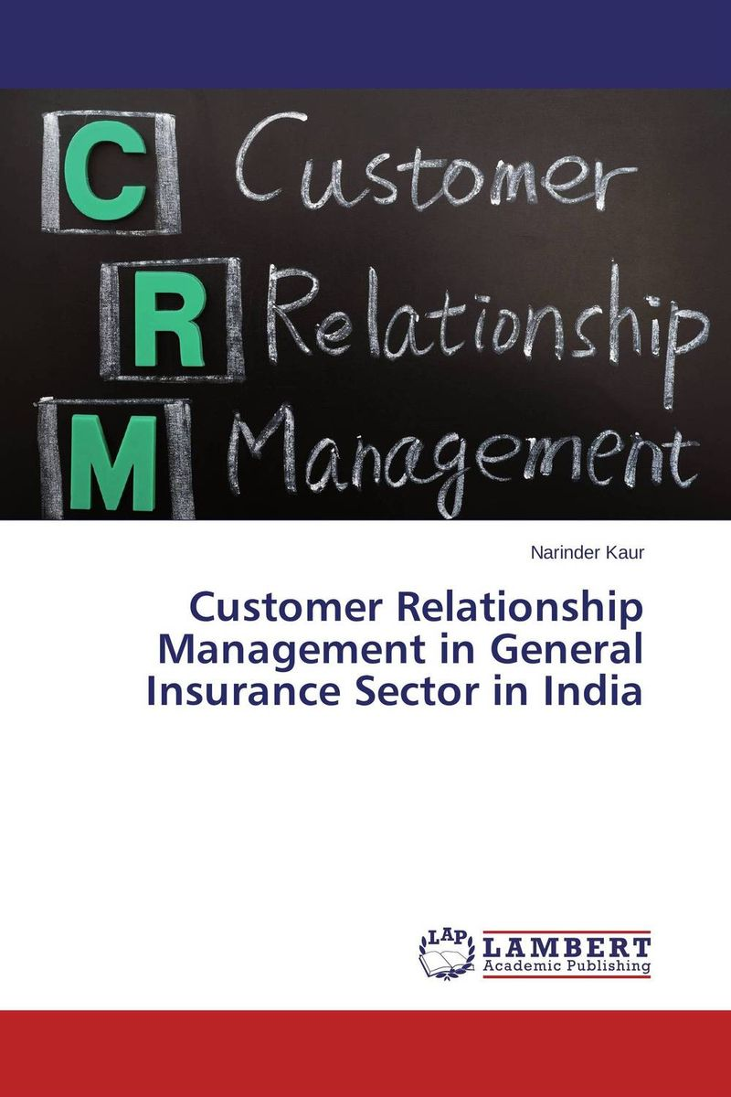 Customer Relationship Management in General Insurance Sector in India financial performance analysis of general insurance companies in india