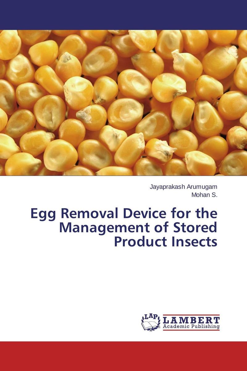 Egg Removal Device for the Management of Stored Product Insects devices for detection and management of stored grain insects