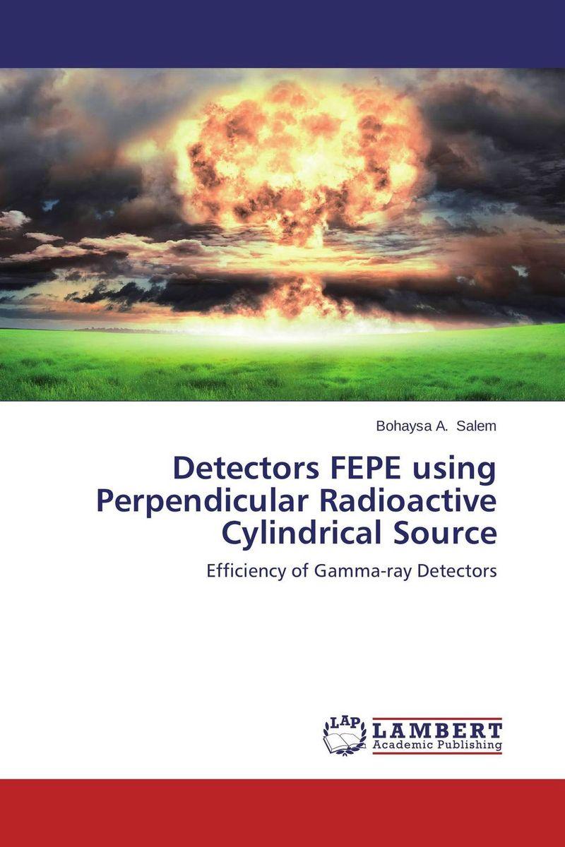 Detectors FEPE using Perpendicular Radioactive Cylindrical Source rakesh kumar khandal gurdeep singh and rakesh kumar singh destruction of polychlorinated biphenyls in oils by gamma radiation