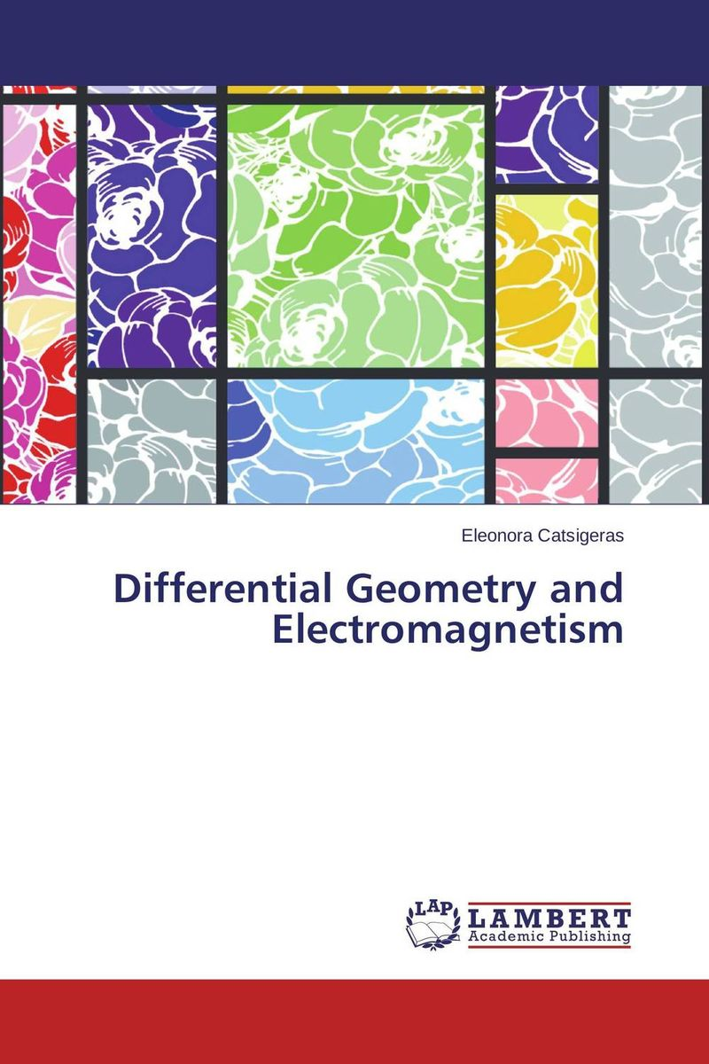Differential Geometry and Electromagnetism tutorials on electromagnetism and its application