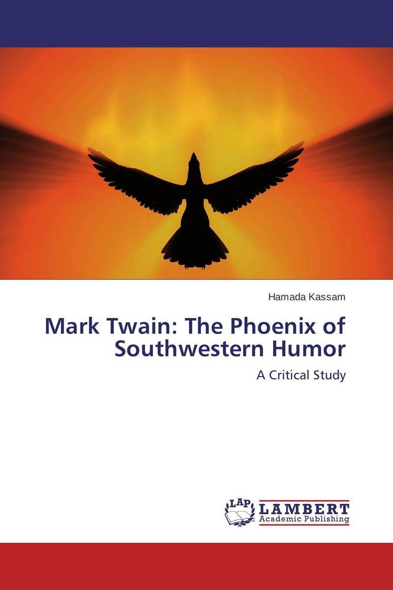 Mark Twain: The Phoenix of Southwestern Humor the signet classic book of mark twain s short stories