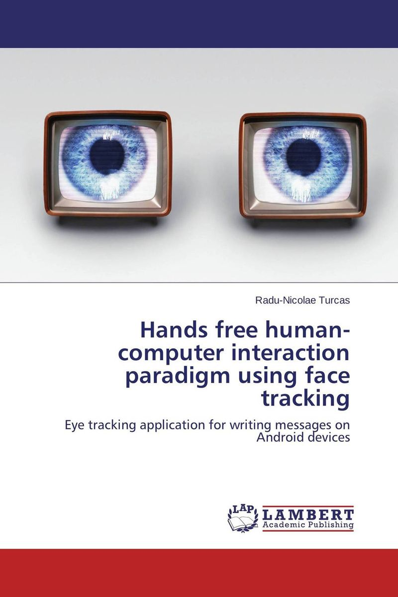Hands free human-computer interaction paradigm using face tracking designing user interfaces with the badideas method
