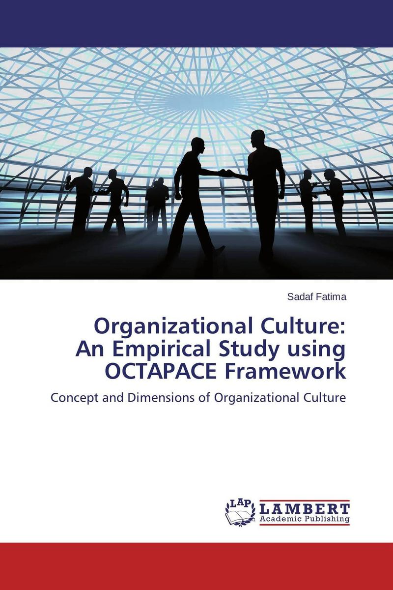 Organizational Culture:  An Empirical Study using OCTAPACE Framework peter schein organizational culture and leadership