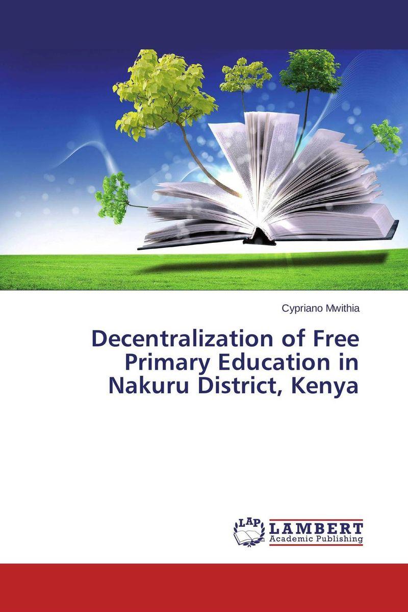 Decentralization of Free Primary Education in Nakuru District, Kenya charity lengwe meki kombe free primary education policy in zambia