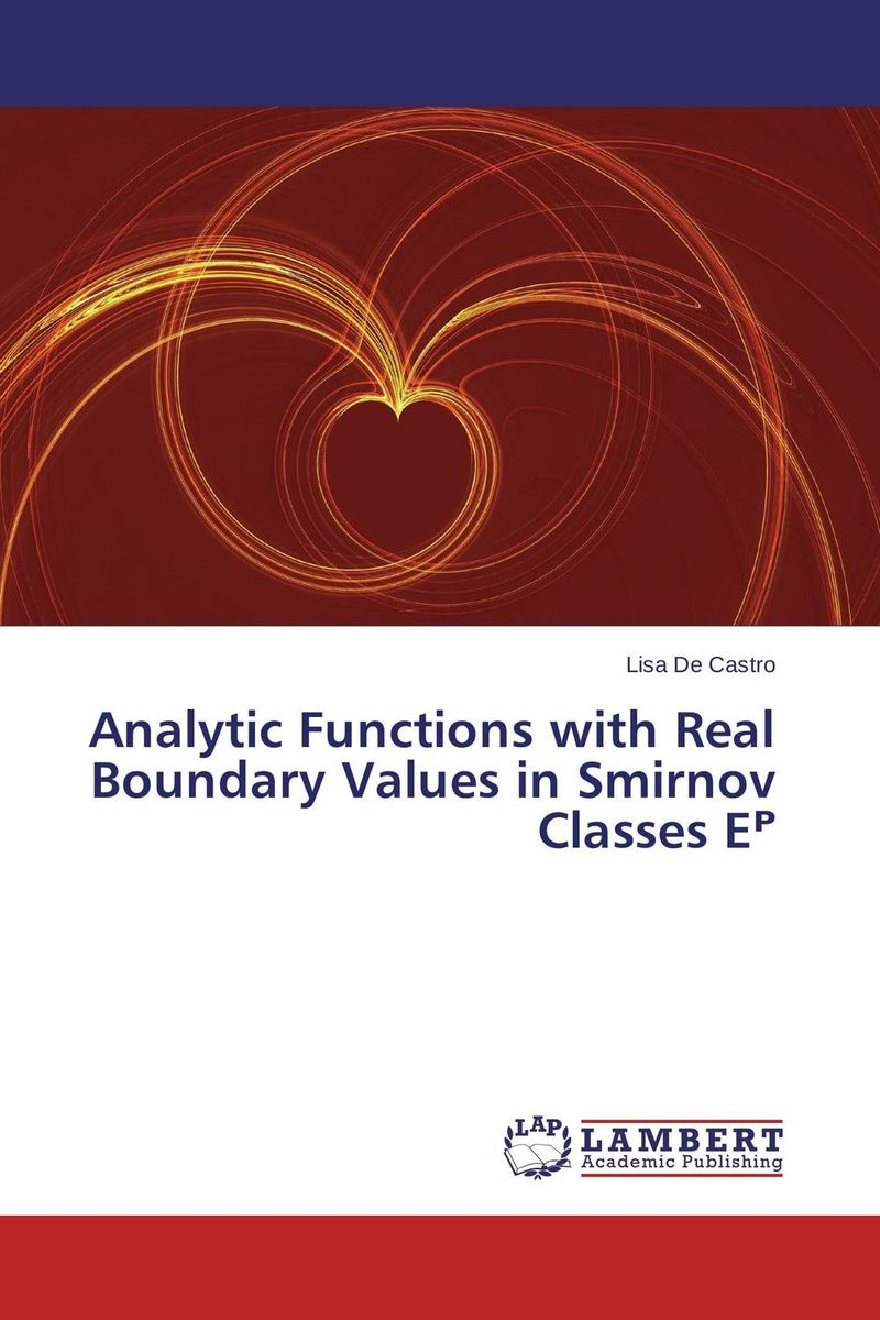 Analytic Functions with Real Boundary Values in Smirnov Classes E? special classes of analytic functions and their properties