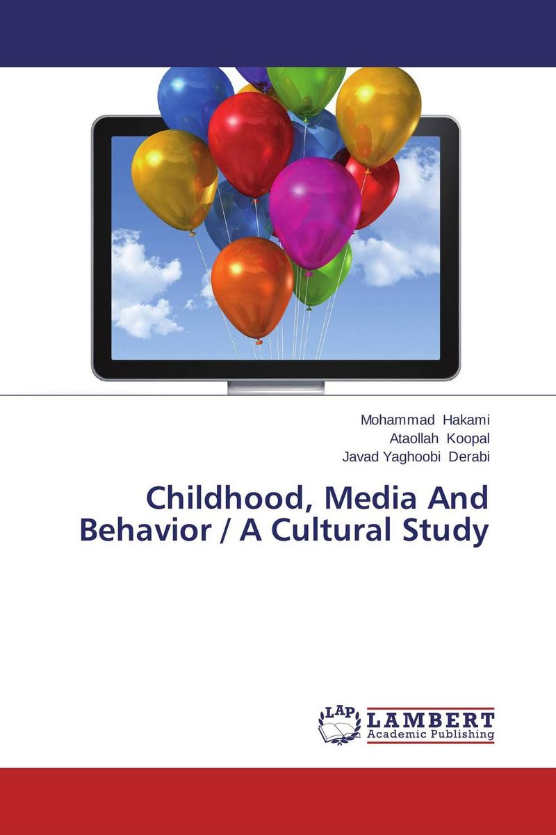 Childhood, Media And Behavior / A Cultural Study ups and downs
