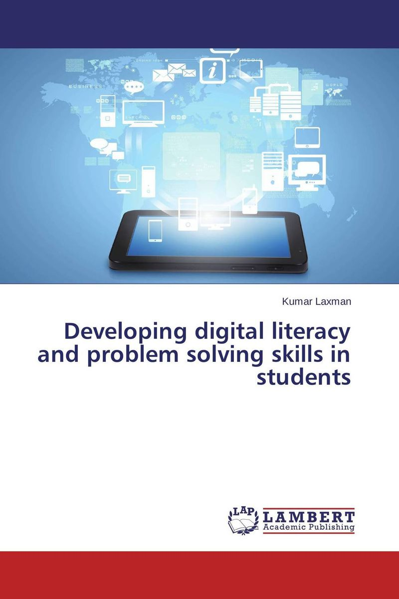 Developing digital literacy and problem solving skills in students problem solving and legitimacy