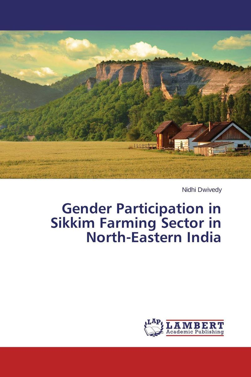 Gender Participation in Sikkim Farming Sector in North-Eastern India gender analysis in dairy farming practices among van gujjars in india