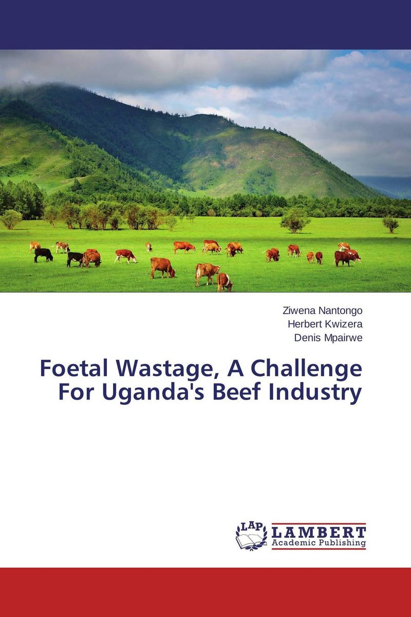 Foetal Wastage, A Challenge For Uganda's Beef Industry