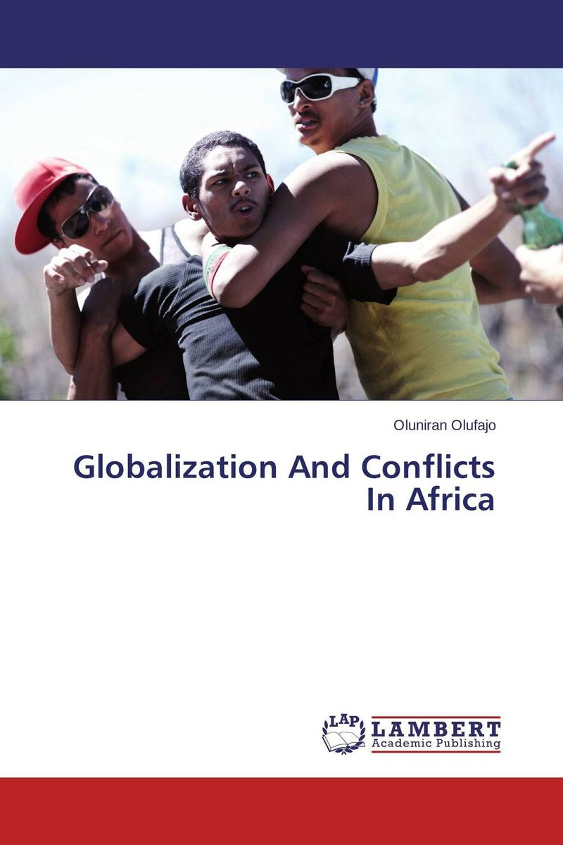 Globalization And Conflicts In Africa globalization and world society