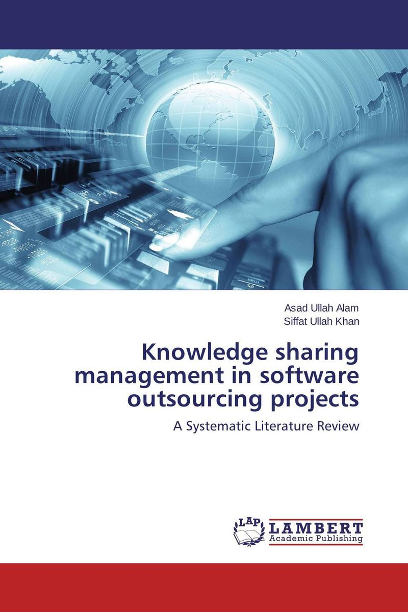 Knowledge sharing management in software outsourcing projects knowledge management – classic