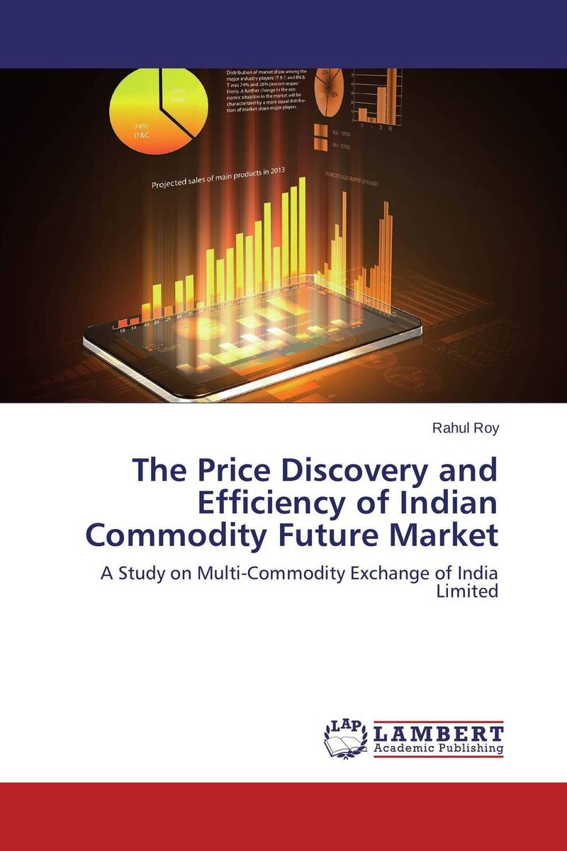 The Price Discovery and Efficiency of Indian Commodity Future Market pretimaya samanta futures trading and spot market volatility in india