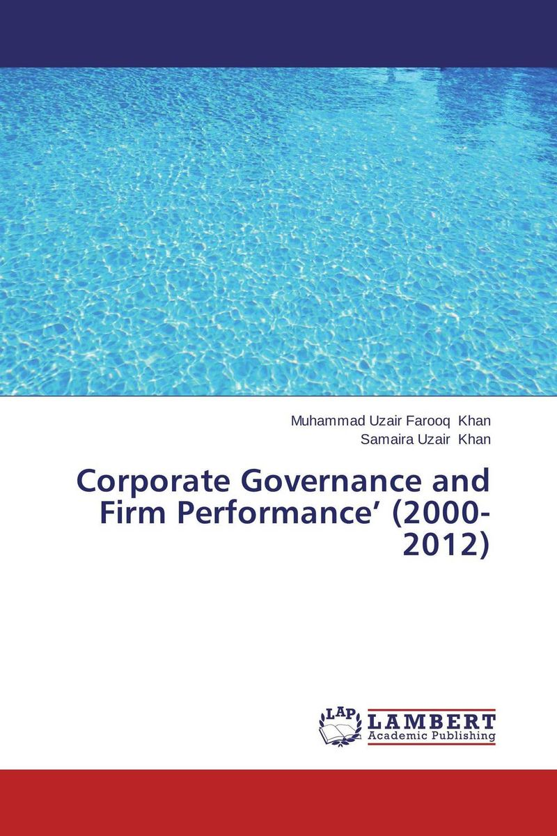 Corporate Governance and Firm Performance' (2000-2012) corporate governance capital structure and firm value