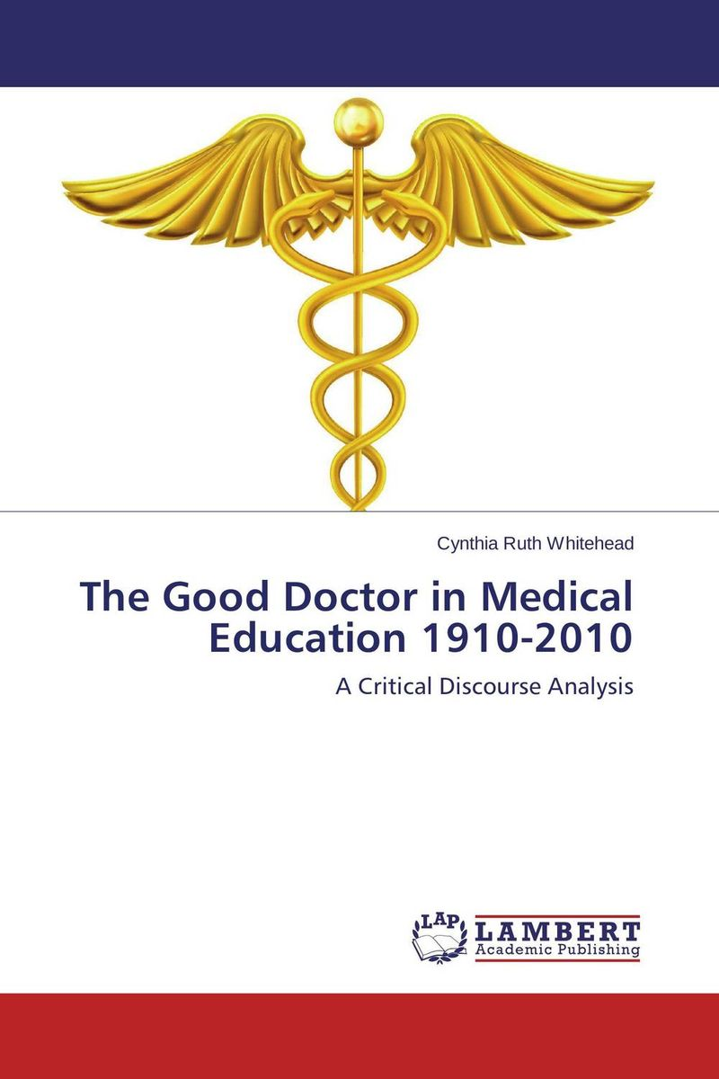 The Good Doctor in Medical Education 1910-2010 pretend and play doctor set little doctor kids baby toddler children junior doctor nurses medical set kit role play toy