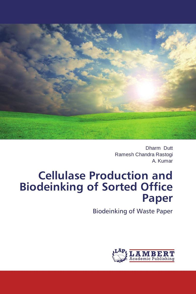 Cellulase Production and Biodeinking of Sorted Office Paper