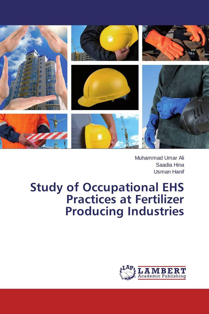 Study of Occupational EHS Practices at Fertilizer Producing Industries arlene walker the application of the psychological contract to occupational safety
