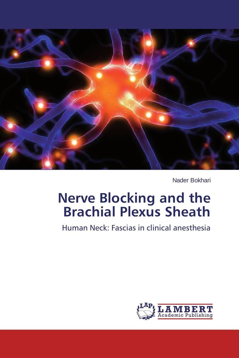 Nerve Blocking and the Brachial Plexus Sheath the shade of my own tree