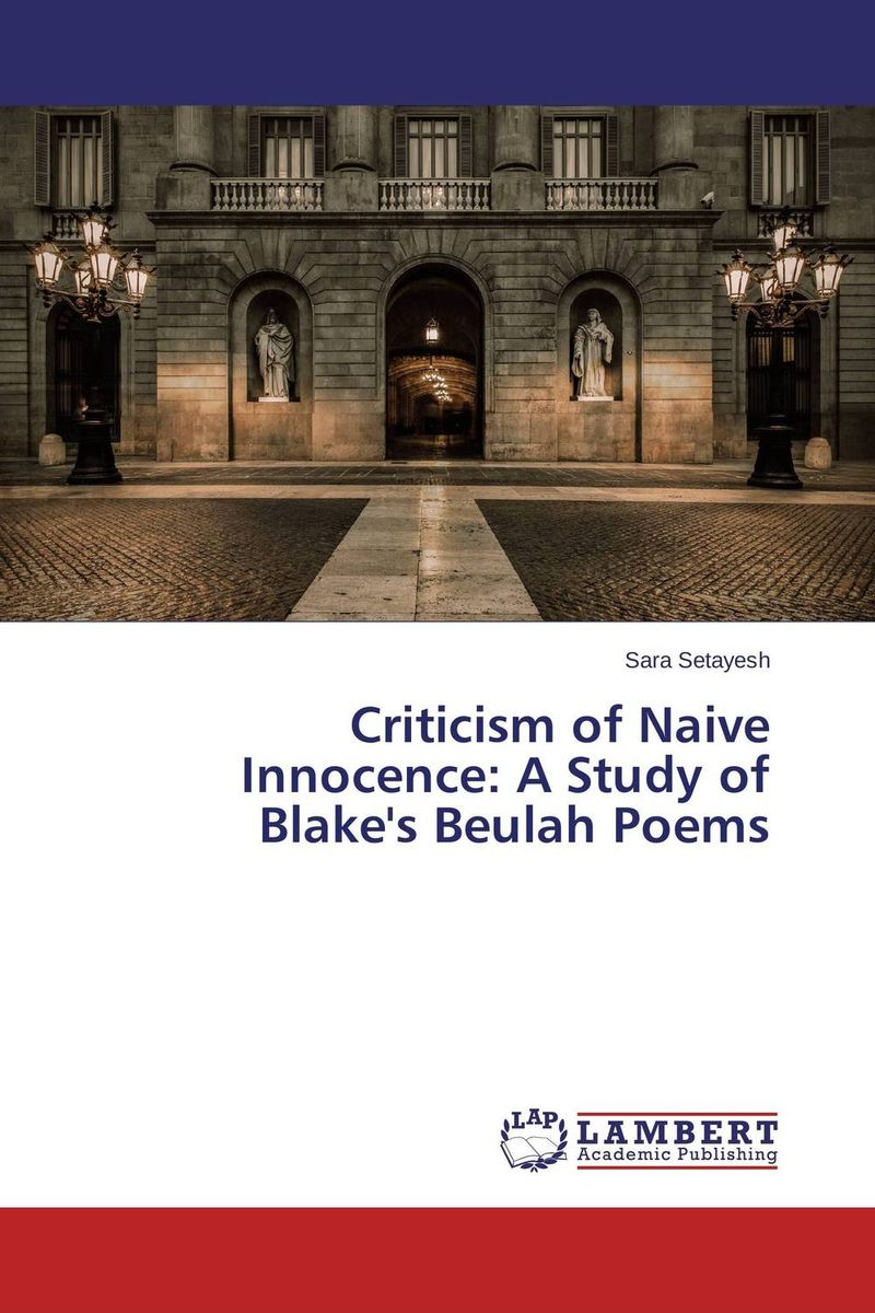 Criticism of Naive Innocence: A Study of Blake's Beulah Poems