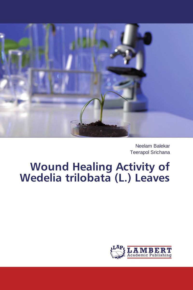 Wound Healing Activity of Wedelia trilobata (L.) Leaves wound healing properties of some indigenous ghanaian plants