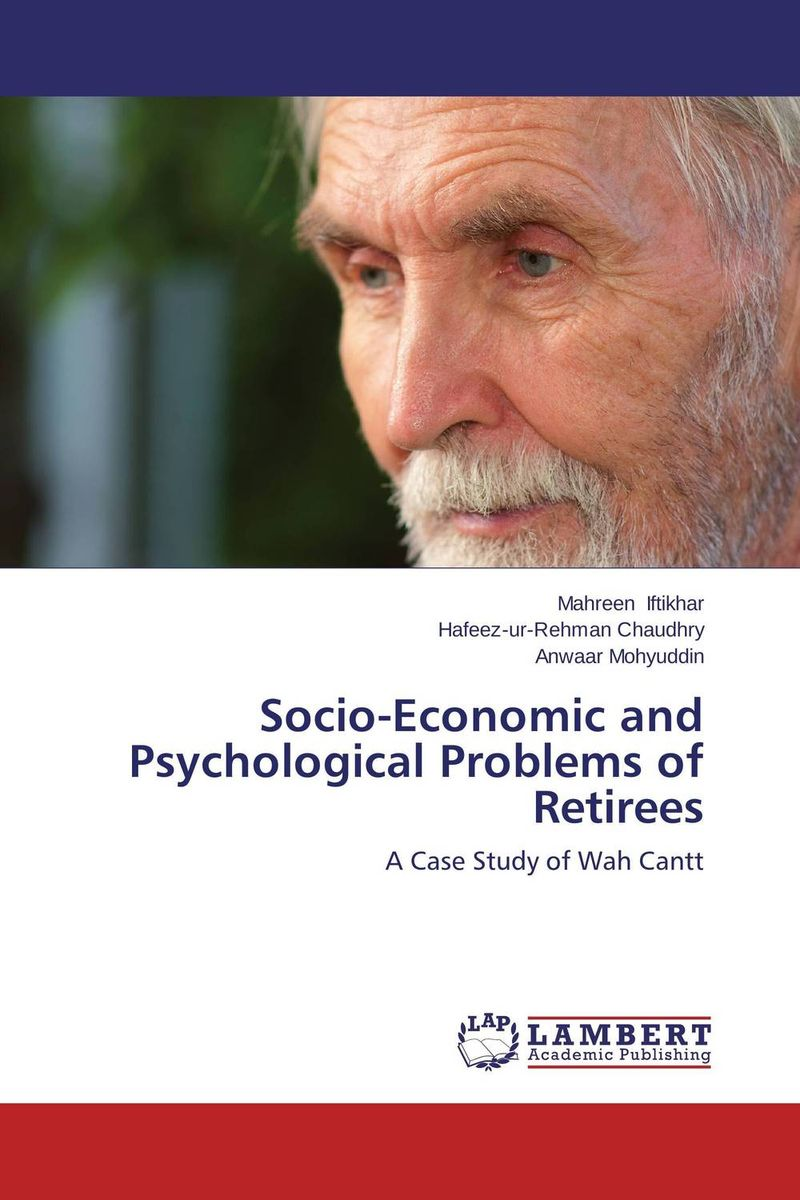 Socio-Economic and Psychological Problems of Retirees socio economic and psychological problems of retirees