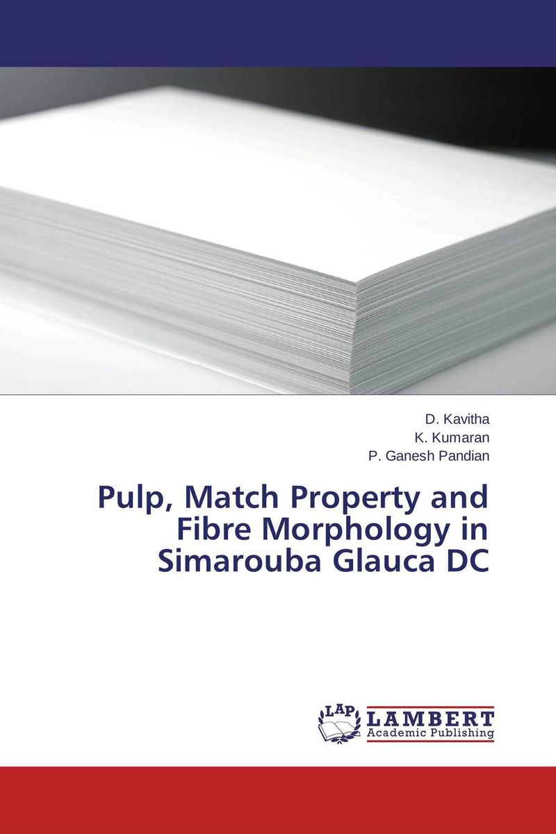 Pulp, Match Property and Fibre Morphology in Simarouba Glauca DC gnanasekar s and chandrasekhar c n carbon sequestration in multipurpose tree species at seedling stage