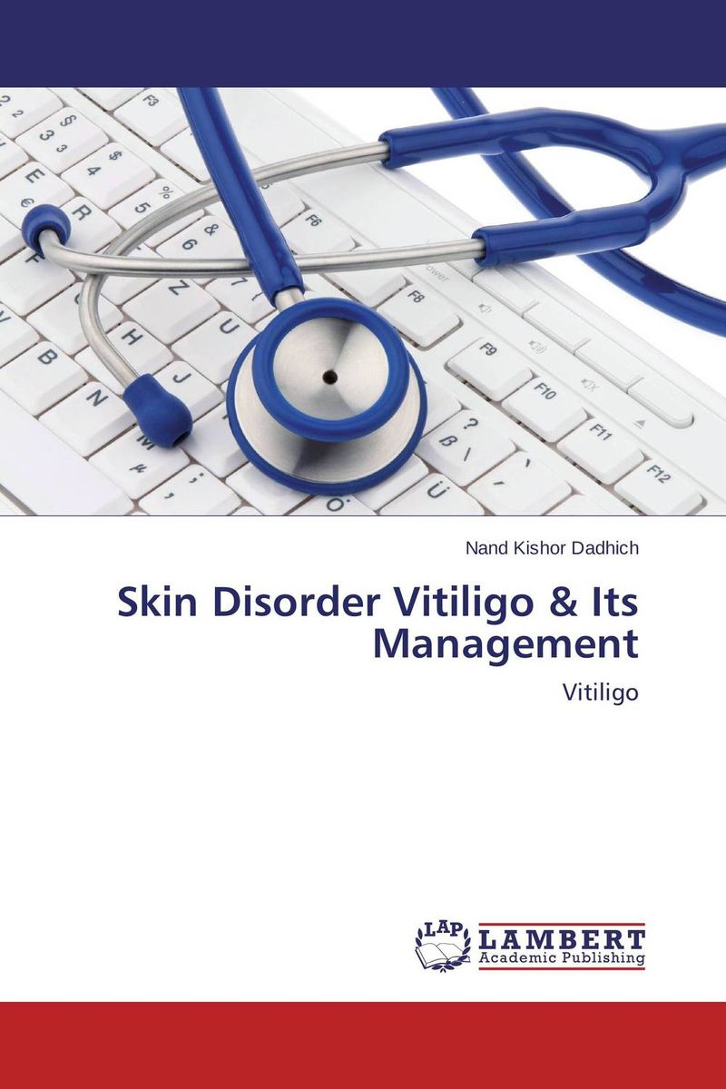 Skin Disorder Vitiligo & Its Management victoria wapf the disease of chopin a comprehensive study of a lifelong suffering