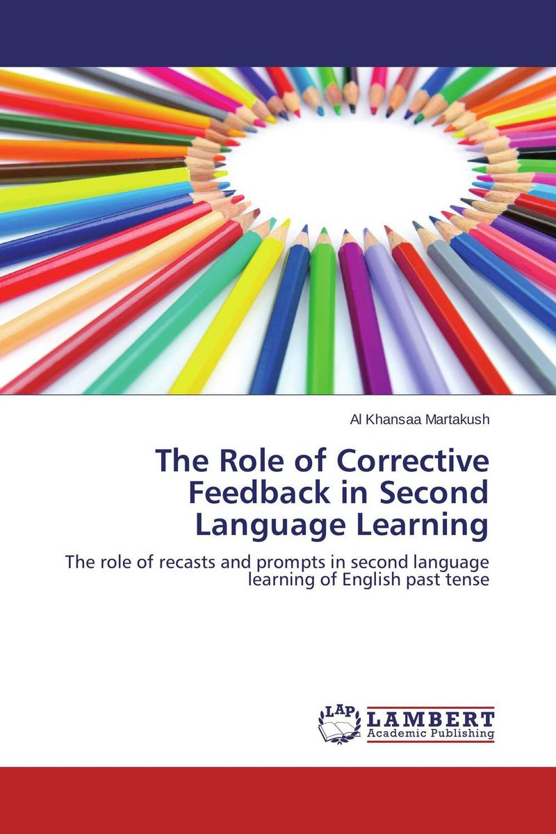 The Role of Corrective Feedback in Second Language Learning the role of evaluation as a mechanism for advancing principal practice