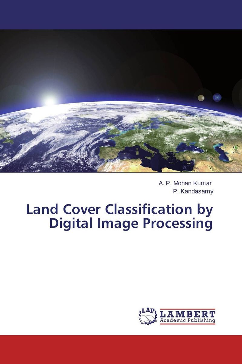 Land Cover Classification by Digital Image Processing unsupervised learning
