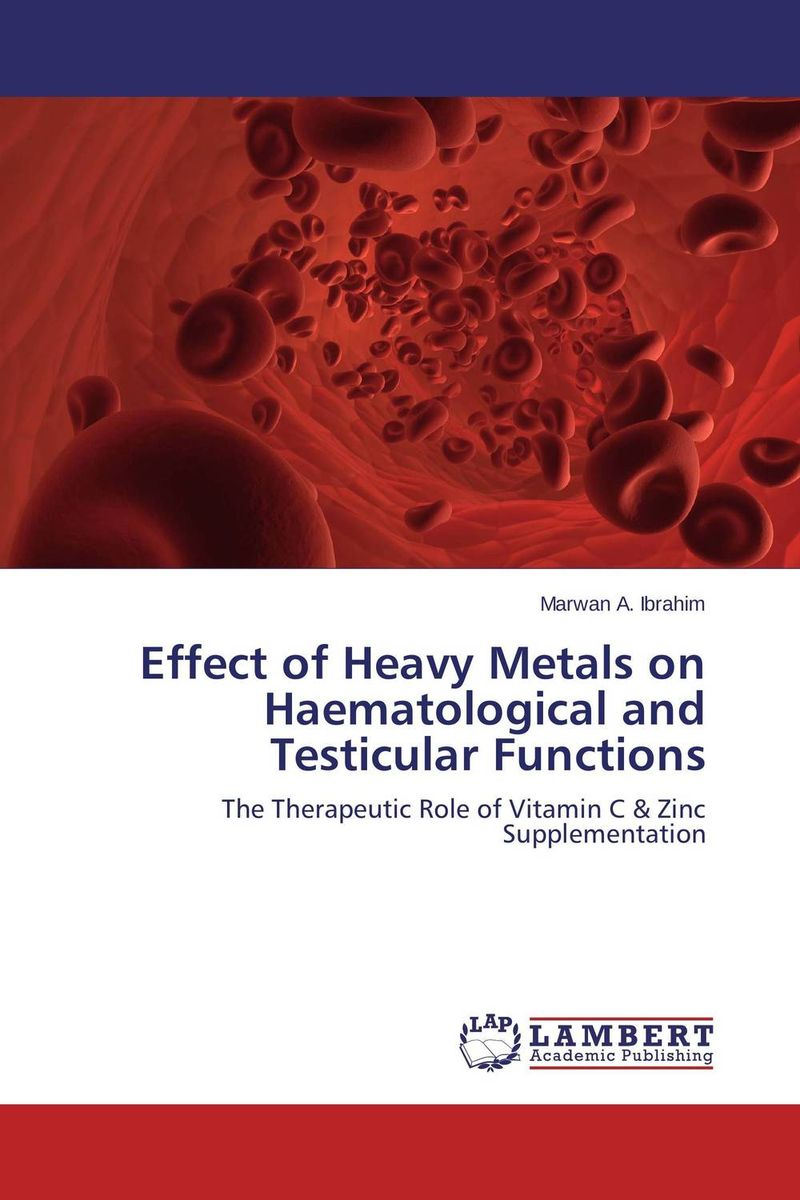 Effect of Heavy Metals on Haematological and Testicular Functions chemical studies on toxic effects of cadmium
