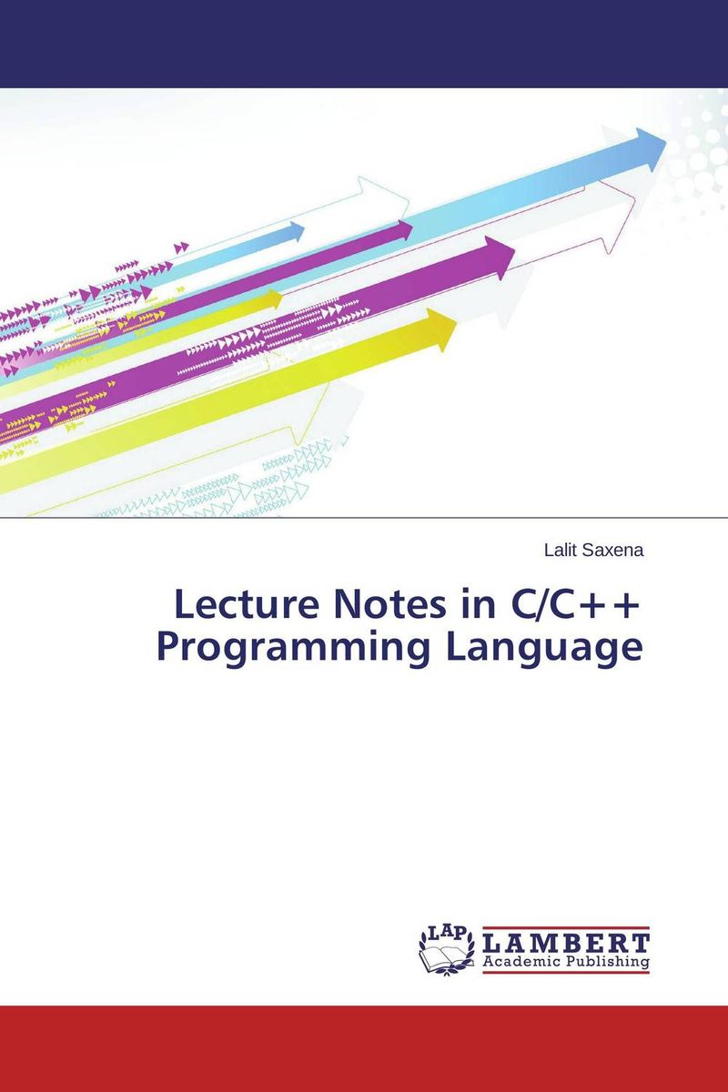 Lecture Notes in C/C++ Programming Language