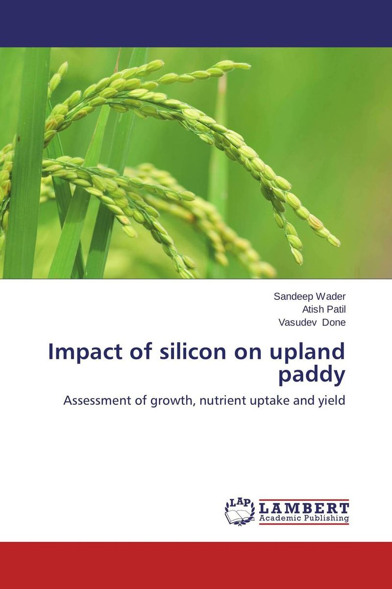 Impact of silicon on upland paddy effect of zn fe and fym on growth yield and nutrient content of rice