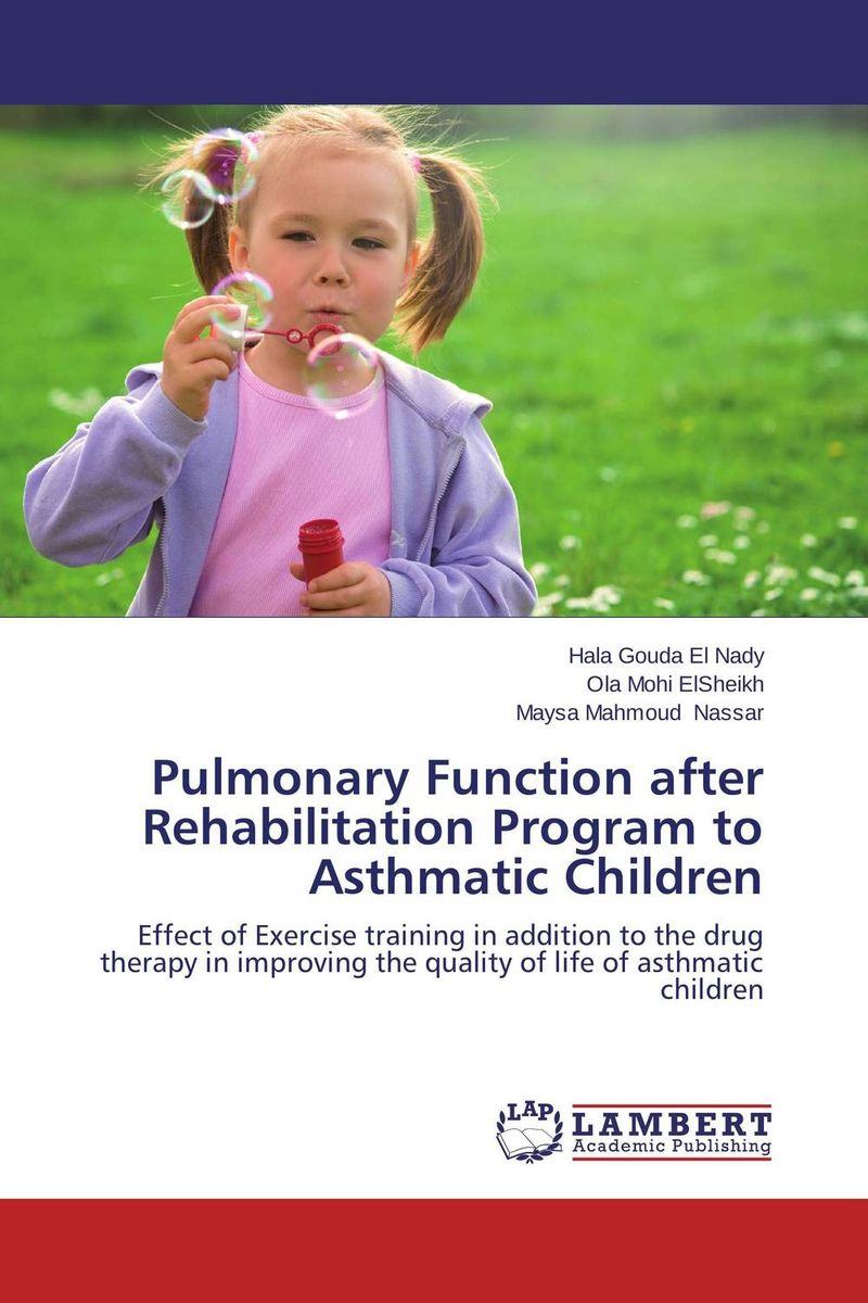 Pulmonary Function after Rehabilitation Program to Asthmatic Children relationship between physical activity level and exercise capacity