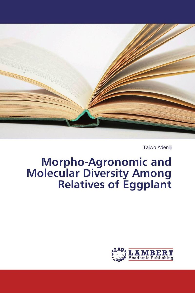 Morpho-Agronomic and Molecular Diversity Among Relatives of Eggplant taiwo adeniji morpho agronomic and molecular diversity among relatives of eggplant