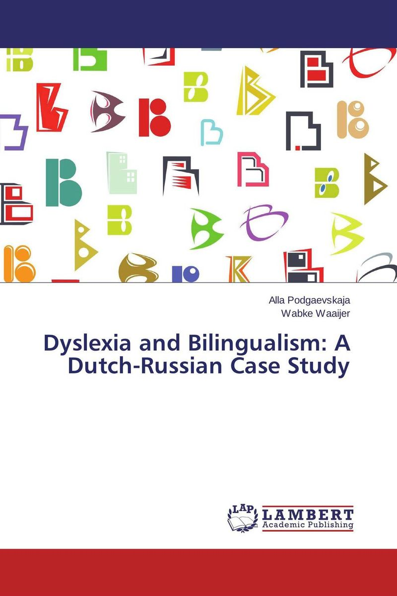 Dyslexia and Bilingualism: A Dutch-Russian Case Study the language question in africa zimbabwe case study